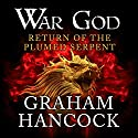 Return of the Plumed Serpent: War God, Book 2 Audiobook by Graham Hancock Narrated by Barnaby Edwards