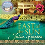 East of the Sun | Julia Gregson