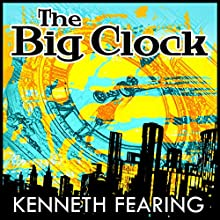 The Big Clock Audiobook by Kenneth Fearing Narrated by Joe Barrett, Suzanne Toren