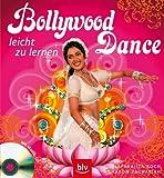 Bollywood Dance, m. Audio-CD: leicht zu lernen