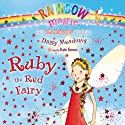 Rainbow Magic: Ruby the Red Fairy (       UNABRIDGED) by Daisy Meadows Narrated by Kate Simses