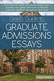 Graduate Admissions Essays, Fourth Edition: Write Your Way into