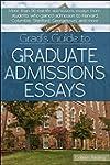 Grad's Guide to Graduate Admissions E...