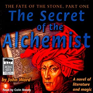 The Secret of the Alchemist: The Fate of the Stone Trilogy | [John Ward]