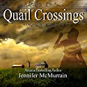 Quail Crossings (       UNABRIDGED) by Jennifer McMurrain Narrated by Lia Frederick