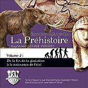 De la fin de la glaciation à la naissance de l'état (Ecoute l'Histoire de la Préhistoire 2) | Guylaine Savoie-Pouret