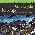 RipRap and Cold Mountain Poems Audiobook by Gary Snyder Narrated by Gary Snyder