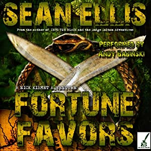Fortune Favors: A Nick Kismet Adventure, Book 3 | [Sean Ellis]