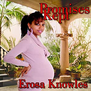 Promises Kept | [Erosa Knowles]