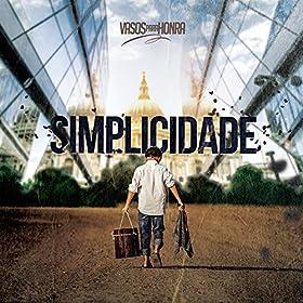 Amazon.com: Simplicidade: Vasos para Honra: MP3 Downloads