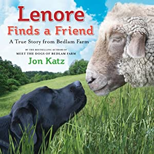 Lenore Finds a Friend: A True Story from Bedlam Farm | [Jon Katz]