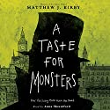A Taste for Monsters Audiobook by Matthew J. Kirby Narrated by Anna Mountford