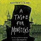 A Taste for Monsters Hörbuch von Matthew J. Kirby Gesprochen von: Anna Mountford