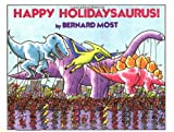 Happy Holidaysaurus! (015233386X) by Most, Bernard