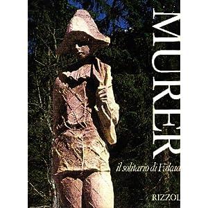 Murer, il solitario di Falcade (Italian Edition) Augusto Murer