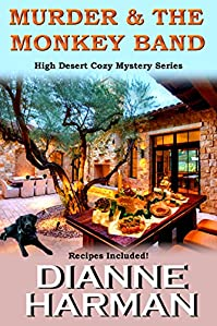 Murder & The Monkey Band: High Desert Cozy Mystery Series by Dianne Harman ebook deal