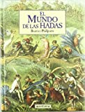 El mundo de las hadas / The Faeryland Companion (Spanish Edition) (8475159753) by Beatrice Phillpotts