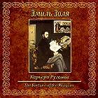 Kar'era Rugonov | Livre audio Auteur(s) : Émile Zola Narrateur(s) : Alexey Diakov