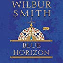 Blue Horizon Audiobook by Wilbur Smith Narrated by Tim Pigott-Smith