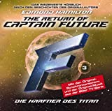 Folge 03: The Return of Captain Future: Die Harfner des Titan - nach Edmond Hamilton