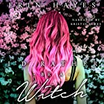 I'd Rather Be a Witch: The Witching Hour Collection | Erin Hayes