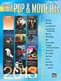 The Greatest Pop & Movie Hits 2013: The Biggest Movies - The Greatest Artists (Piano/Vocal/Guitar)