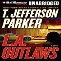 L.A. Outlaws: A Charlie Hood Novel #1 (       UNABRIDGED) by T. Jefferson Parker Narrated by David Colacci, Susan Ericksen