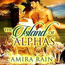 The Island of Alphas (       UNABRIDGED) by Amira Rain Narrated by Jigisha Patel