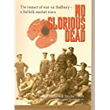 No Glorious Dead: The Impact of War on Sudbury, a Suffolk Market Townby Valerie  Herbert