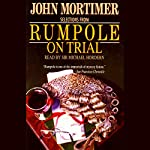 Rumpole on Trial: Selections from Rumpole on Trial | John Mortimer