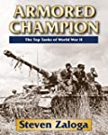 Armored Champion: The Top Tanks of Wo...