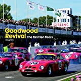 Goodwood Revival: The First Ten Yearsby Doug Nye