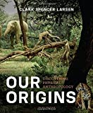 img - for Our Origins: Discovering Physical Anthropology (Third Edition) book / textbook / text book