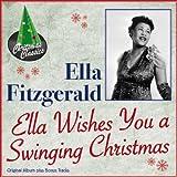 Ella Wishes You a Swinging Christmas (Original Album Plus Bonus Tracks) / Christmas Classics