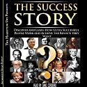 The Success Story: Discover and Learn How Ultra-Successful People Work and Achieve the Results they Want (       UNABRIDGED) by The Marketing Guy Narrated by David Cordeiro