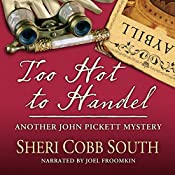 Too Hot to Handel: Another John Pickett Mystery | [Sheri Cobb South]