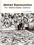 img - for Abstract Expressionism: The International Context book / textbook / text book