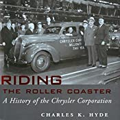 Riding the Roller Coaster: A History of the Chrysler Corporation: Great Lakes Books Series | [Charles K. Hyde]