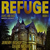 Ashes and Dust: Refuge, Book 4 | Jeremy Bishop, David McAfee