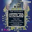 Meer des silbernen Lichts (Otherland 4) (       ungekürzt) von Tad Williams Gesprochen von: Sophie Rois, Nina Hoss, Ulrich Matthes
