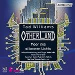 Meer des silbernen Lichts (Otherland 4) | Tad Williams