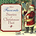 More Favorite Stories of Christmas Past (       UNABRIDGED) by Henry Van Dyke, Louisa May Alcott, Hans Christian Andersen, Lucy Maud Montgomery, Charles Dickens Narrated by Simon Prebble, Joyce Bean