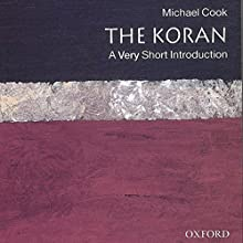 The Koran: A Very Short Introduction (       UNABRIDGED) by Michael Cook Narrated by Peter Ganim