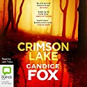 Crimson Lake Audiobook by Candice Fox Narrated by Lani Tupu
