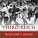 The Coming of the Third Reich (       UNABRIDGED) by Richard J. Evans Narrated by Sean Pratt