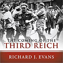 The Coming of the Third Reich | Livre audio Auteur(s) : Richard J. Evans Narrateur(s) : Sean Pratt
