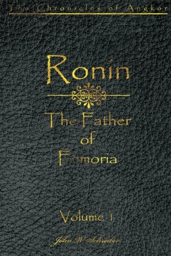 The Father of Fomoria: The Chronicles of Angkor- Ronin, Vol. 1 PDF