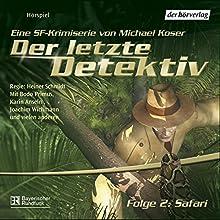 Safari (Der letzte Detektiv 2) Hörspiel von Michael Koser Gesprochen von: Bodo Primus, Karin Anselm, Joachim Wichmann