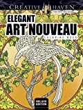 Creative Haven Deluxe Edition Elegant Art Nouveau Coloring Book (Adult Coloring)