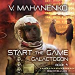 Start the Game: Galactogon Series, Book 1 | Vasily Mahanenko